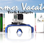 7 Tech Gadgets You Must Have For Summer Vacation Tour