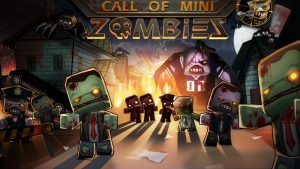Download Call Of Mini: Zombies Mod APK Unlimited Money For Android